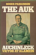 The Auk: Auchinleck, victor at Alamein by…