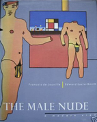 The Male Nude: A Modern View : An Exhibition…