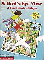 A Bird'S-Eye View: A First Book of Maps…