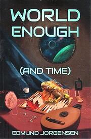 World Enough (And Time) – tekijä: Edmund…