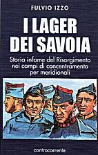 I Lager dei Savoia: storia infame del…