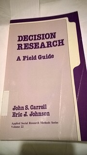 Decision research : a field guide –…