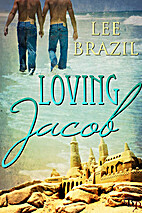 Loving Jacob by Lee Brazil