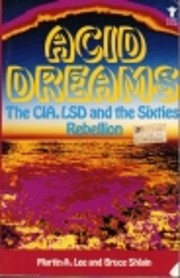 Acid Dreams: The Complete Social History of…