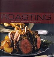 Roasting: 40 Traditional and Satisfying…