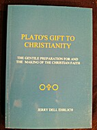 Plato's Gift to Christianity: The…