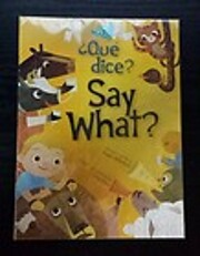 Say What? ¿Que dice? av Angela DiTerlizzi
