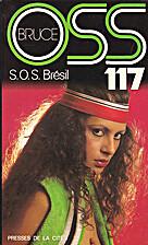 Sos bresil pour oss 117 by Josette Bruce