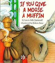 If You Give a Moose a Muffin de Laura Joffe…