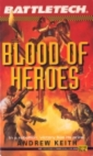Blood of Heroes by Andrew Keith