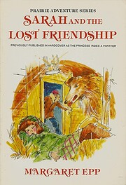 Sarah and the Lost Friendship ( Prairie…