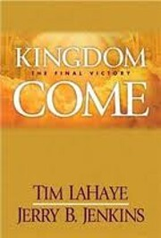 Kingdom Come: The Final Victory (Left Behind…