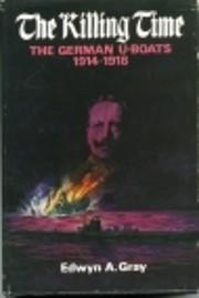 The killing time; the U-boat war 1914-18 de…