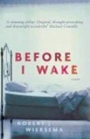 Before I Wake: A Novel de Robert J. Wiersema