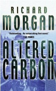 Altered Carbon: A Takeshi Kovacs Novel…
