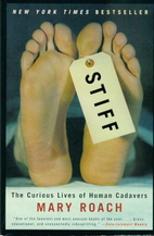 Stiff: The Curious Lives of Human Cadavers…