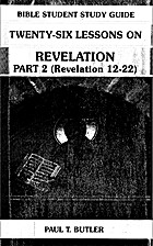 13 Lessons on Revelation Part 2 by Paul T.…