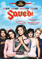 Saved! [2004 film] by Brian Dannelly