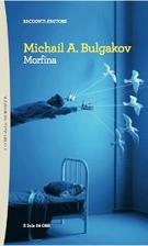 Morphine by Mikhail Afanasevich Bulgakov