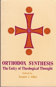 Orthodox Synthesis: The Unity of Theological…