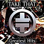 TAKE THAT GREATEST HITS by Take That