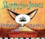 Skippyjon Jones in Mummy Trouble av Judy…