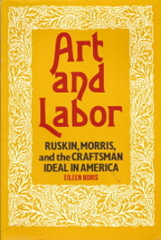 ART AND LABOR RUSKIN, MORRIS, AND THE…