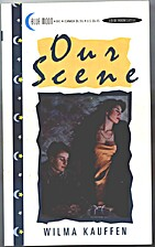 Our Scene by Wilma Kauffen