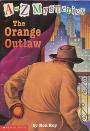 A to Z Mysteries: The Orange Outlaw af Ron…