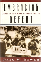 Embracing Defeat: Japan in the Wake of World…