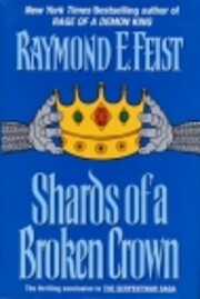 Shards of a Broken Crown: Volume IV of the…