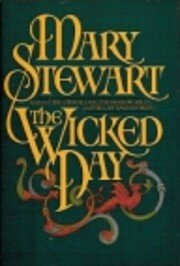 The Wicked Day (The Arthurian Saga, Book 4)…