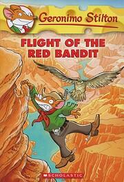 Flight of the Red Bandit (Geronimo Stilton…