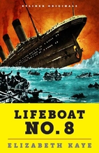 Lifeboat No. 8: An Untold Tale of Love,…
