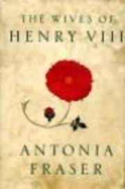 The Wives of Henry VIII af Antonia Fraser