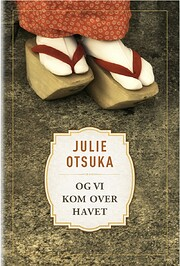 Og vi kom over havet von Julie Otsuka