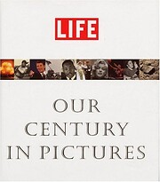 Life: Our Century In Pictures de Richard B.…