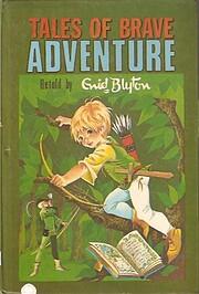 Tales of Brave Adventure de E Blyton