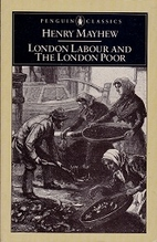 London Labour and the London Poor…