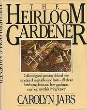 The Heirloom Gardener por Carolyn Jabs