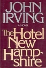 The Hotel New Hampshire av John Irving