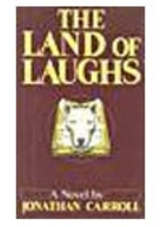 The land of laughs de Jonathan Carroll