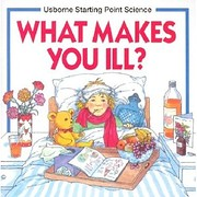What Makes You Ill (Starting Point Science)…