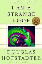 I Am a Strange Loop – tekijä: Douglas R…