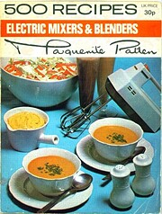 Electric Mixers and Blenders (500 Recipes)…
