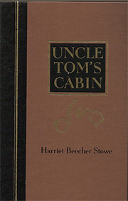 Uncle Tom's cabin, or, Life among the lowly…
