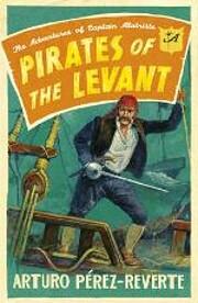 Pirates of the Levant (Captain Alatriste,…
