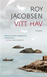 Vitt hav – tekijä: Roy Jacobsen
