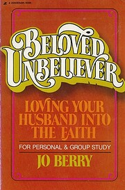 Beloved Unbeliever: Loving Your Husband into…