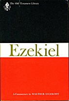 Ezekiel: A Commentary by Walther Eichrodt